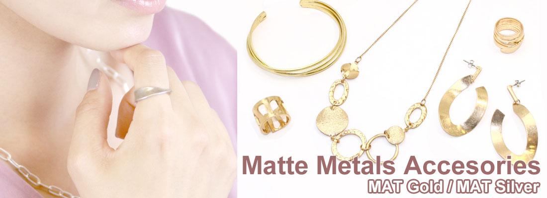 Matte Metals Accessories