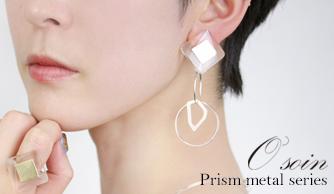【Osoin】Prism metal series
