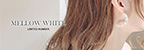 LIMITED NUMBER|MELLOW WHITE